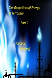 The Geopolitics of Energy and Terrorism,... Volume Part 2 by Alhadeff, Iakovos