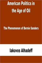 American Politics in the Age of Oil : Th... by Alhadeff, Iakovos