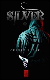 Silver : The Silver Series, Book 1 Volume Book 1 by Alsop, Cheree