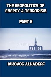 The Geopolitics of Energy & Terrorism, P... Volume Part 6 by Alhadeff, Iakovos
