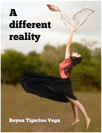 A Different Reality by Vega, Reyna, Tigerino, Mrs.