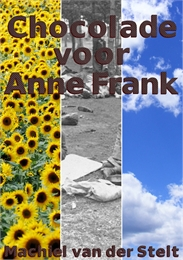 Chocolade voor Anne Frank (Dutch) Volume Dutch Version by Van der Stelt, Machiel
