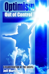 Optimism Out of Control : A Clarificatio... Volume 1 by Martin, Jeff