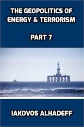 The Geopolitics of Energy & Terrorism, P... Volume Part 7 by Alhadeff, Iakovos