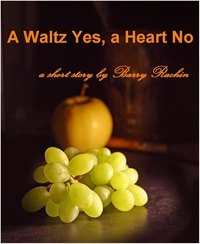 A Waltz Yes, a Heart No by Rachin, Barry