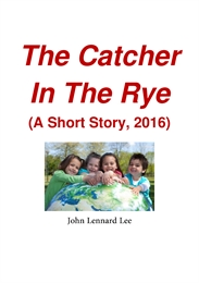 The Catcher In The Rye (A Short Story, 2... by Lee , John , Lennard