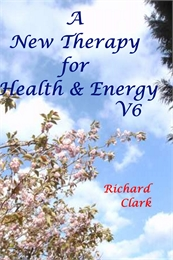 A New Therapy for Health & Energy V6 by Clark, Richard