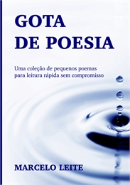 Gota de Poesia Volume 1 by Leite, Marcelo