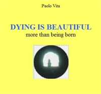 Dying is Beautiful : More than Being Bor... by Vita, Paolo