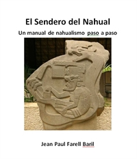 El Sendero del Nahual : Un manual de nah... by Farell baril, Jean, Paul