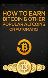 How To Earn Bitcoin & Other Popular Altc... by Uribe, Joe
