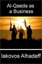 Al-Qaeda as a Business by Alhadeff, Iakovos