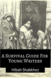 A Survival Guide for Young Writers by Shabkhez, Hibah