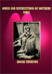 Omens and Superstitions of Southern Indi... by Thurston, Edgar