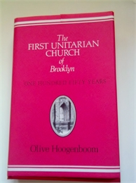 The First Unitarian Church of Brooklyn :... by Hoogenboom, Olive