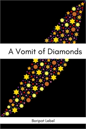 A Vomit of Diamonds by Lebel, Boripat