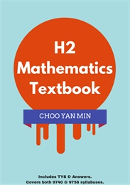 H2 Mathematics Textbook by Choo, Yan Min