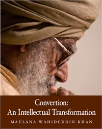 Convertion: An Intellectual Transformati... by Khan, Maulana, Wahiduddin
