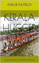 Kerala Hugged : Munnar, Kochi, Alleppey,... by Mutreja, Ankur