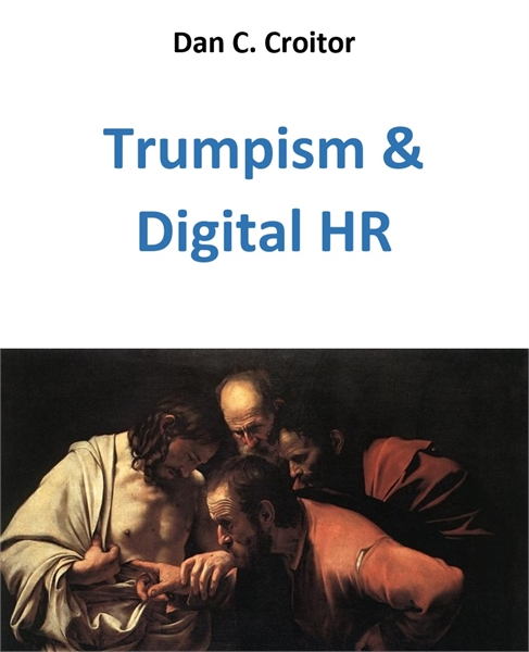 Trumpism and Digital HR by Croitor, Dan, C