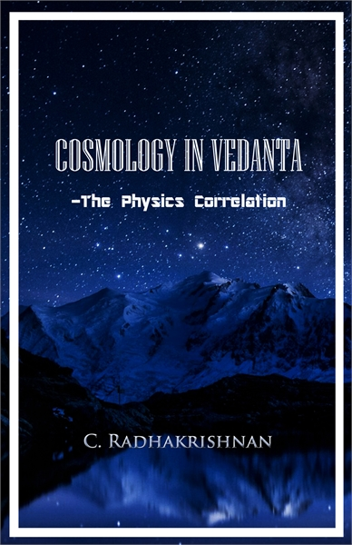 Cosmology in Vedanta - The Physics Corre... by Radhakrishnan, Chakkupurayil