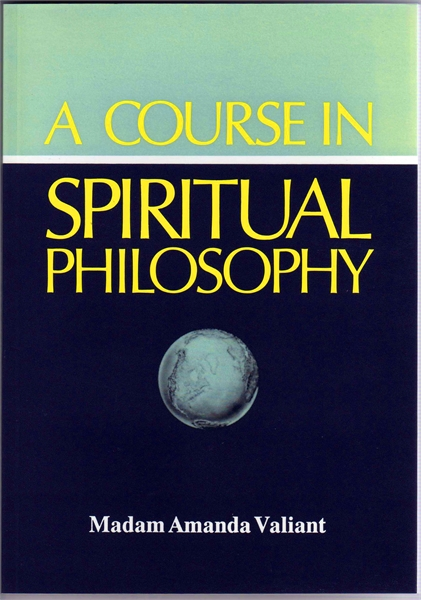 A Course in Spiritual Philosophy by Valiant, Amanda, Madam