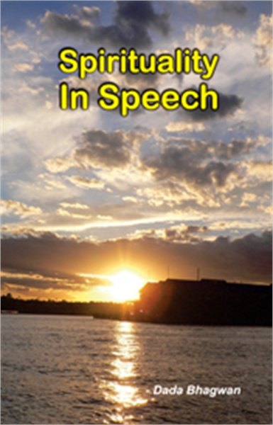 Spirituality in Speech by Bhagwan, Dada