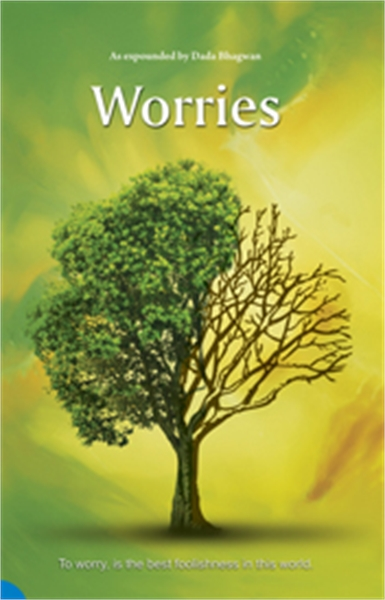 Worries by Bhagwan, Dada