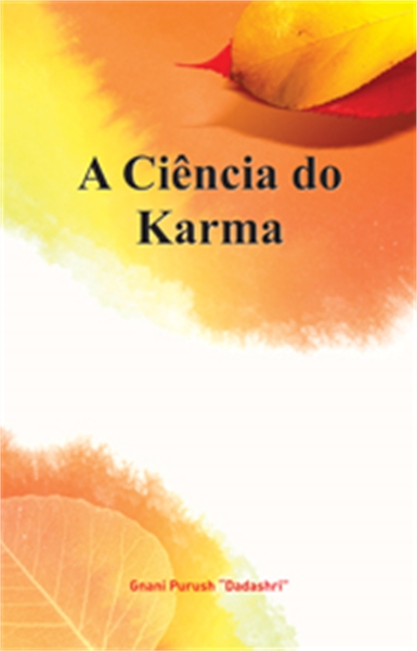 Science of Karma (In Portuguese) by Bhagwan, Dada