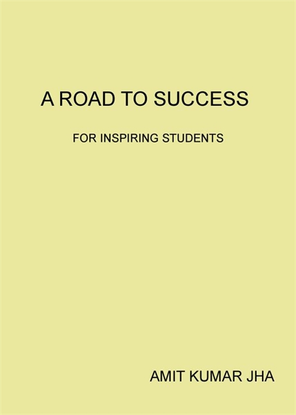 A Road to Success : For Inspiring Studen... by Jha, Amit, Kumar