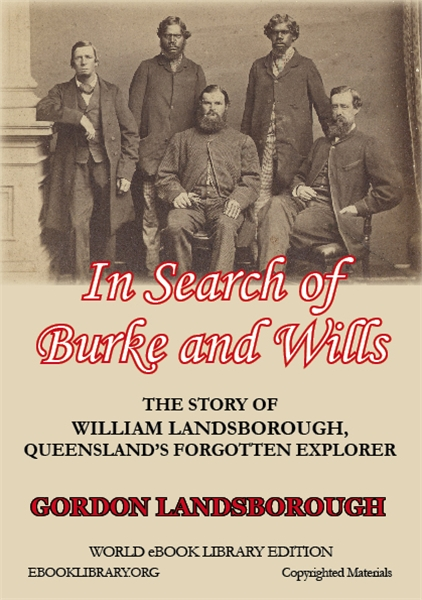 In Search of Burke and Wills : The Story... by Gordon Landsborough