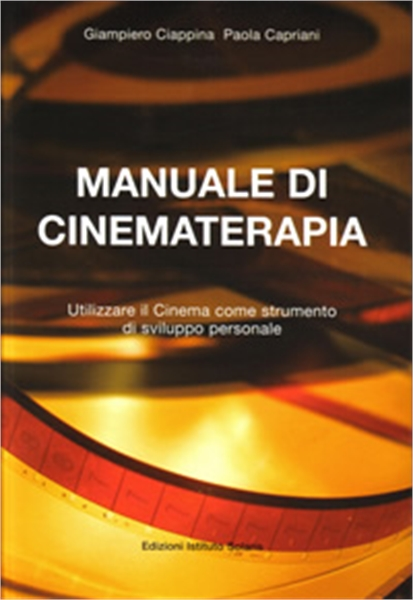 Manuale di Cinematerapia : Utilizzare il... by Ciappina, Giampiero, Dr.